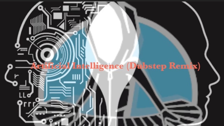 Artificial Intelligence (Dubstep RX)